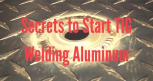 secrets to start tig welding aluminum